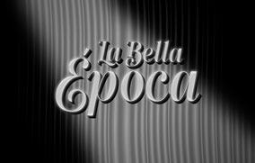 La Bella Época - 17 de Octubre de 2021